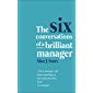 The Six Conversations of a Brilliant Manager