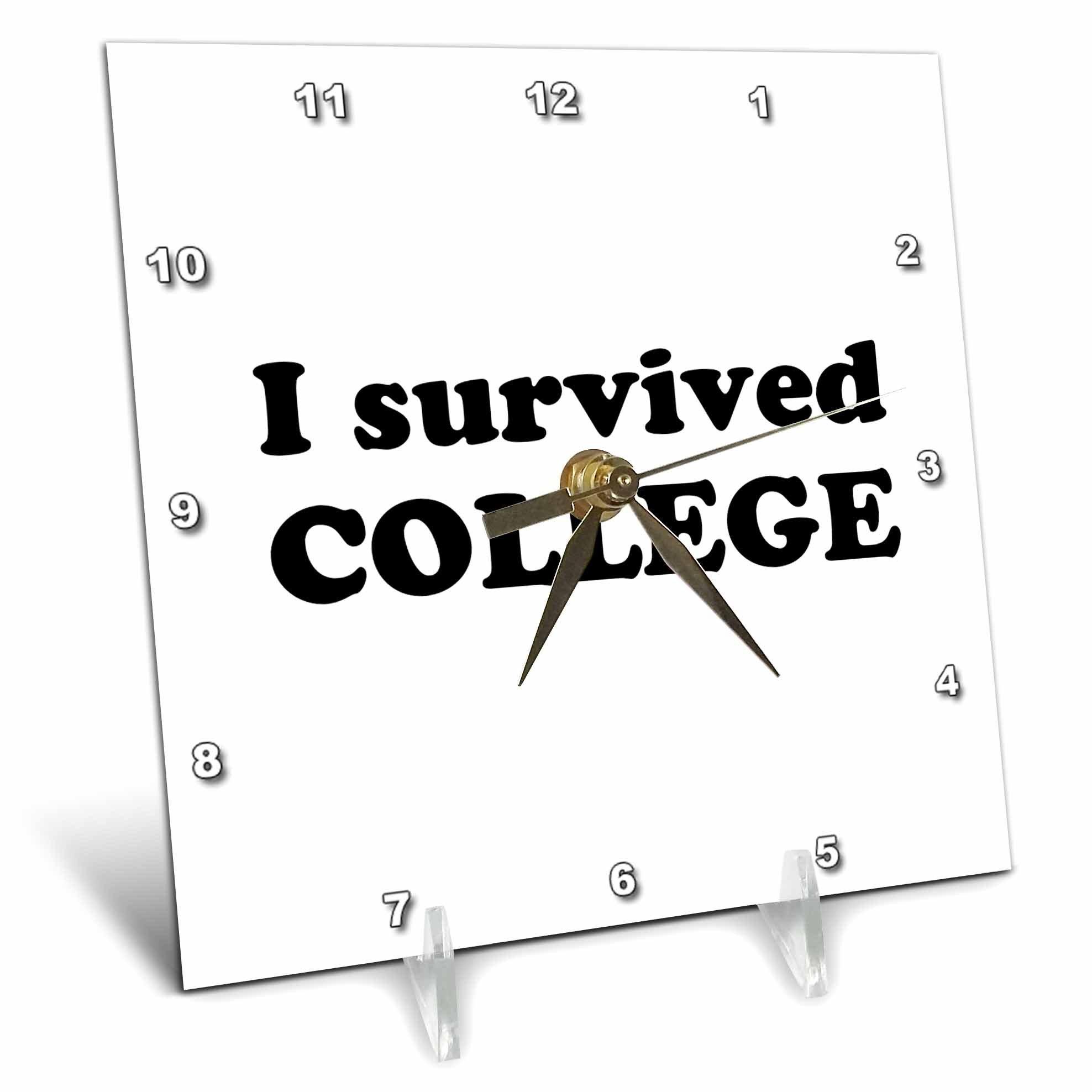 3dRose Student Humor - I Survived College Black - 6x6 Desk Clock (dc_274504_1)