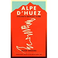 Alpe d'Huez: The Story of Pro Cycling's Greatest