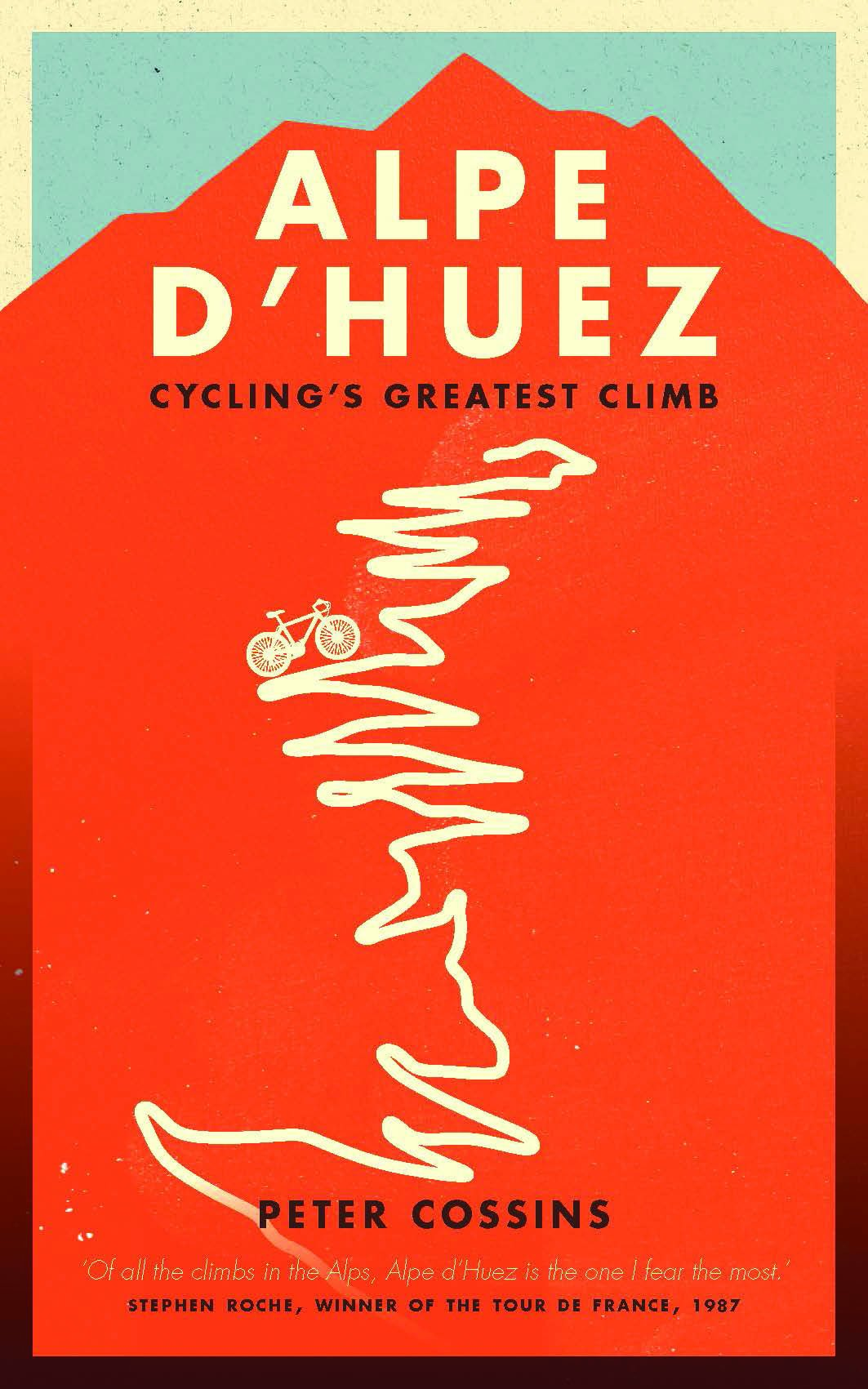 3bec941fce4 Alpe d Huez  The Story of Pro Cycling s Greatest Climb Paperback – August  5