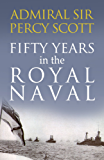 Fifty Years in the Royal Navy (English Edition)