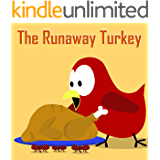 Children's Book: The Runaway Turkey - A Thanksgiving Surprise! [Bedtime Stories for Kids]