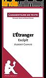 L'Étranger de Camus - Excipit: Commentaire de texte (French Edition)