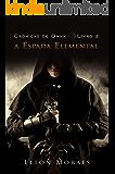 A Espada Elemental (Crônicas de Onyx Livro 2)