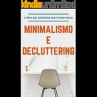 Minimalismo e Decluttering: L'arte del riordino per vivere felici