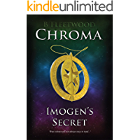 Imogen's Secret: Book 1 of the Chroma Trilogy