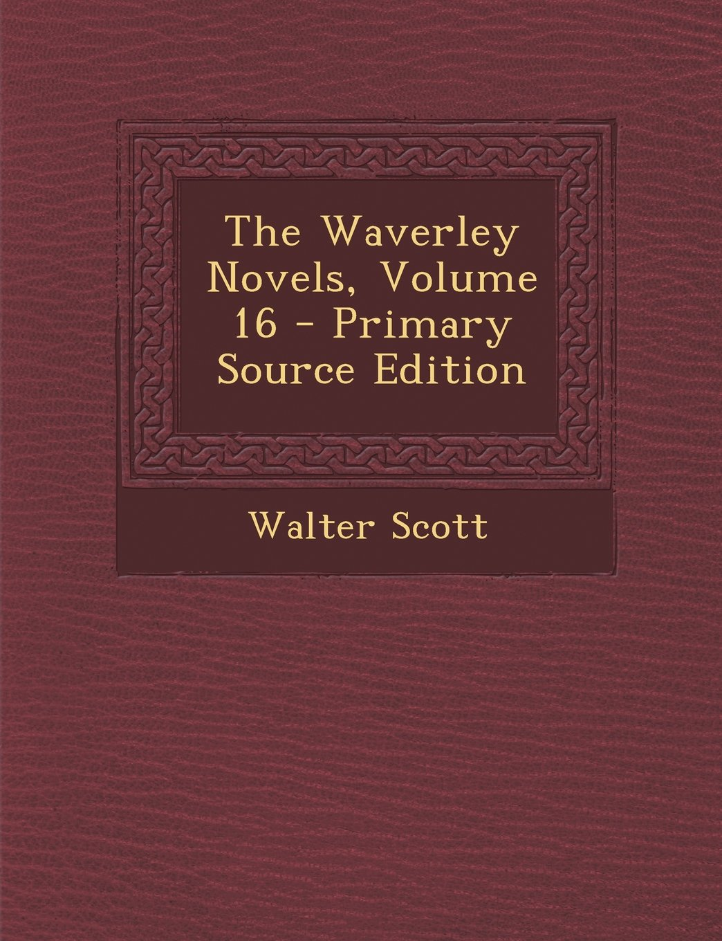 The Waverley Novels, Volume 16 - Primary Source Edition pdf