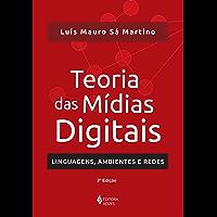 Teoria das mídias digitais: Linguagens, ambientes e redes