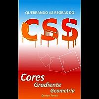 CSS3: Cores, Gradiente e Geometria (Quebrando as Regras do CSS)