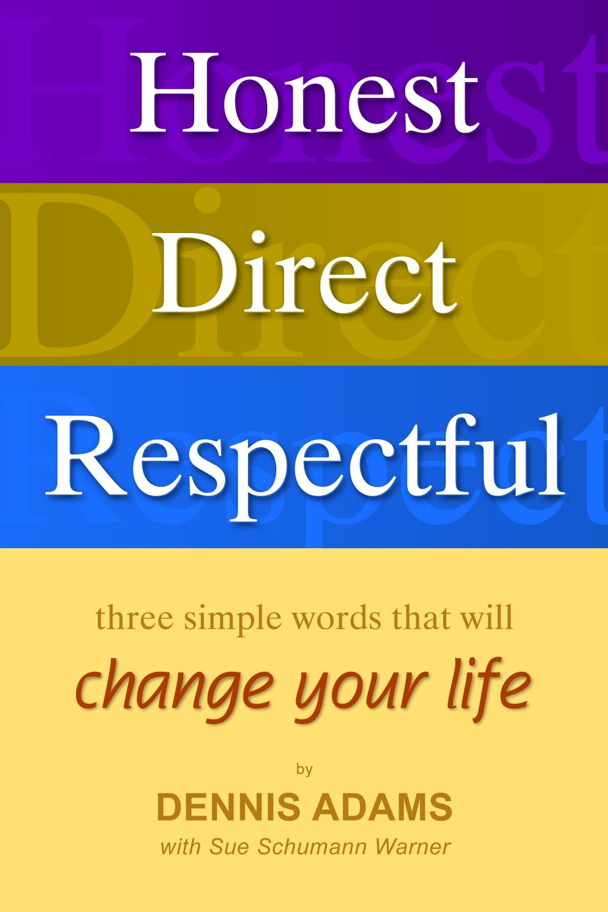 Honest, Direct, Respectful: Three Simple Words that will Change your Life