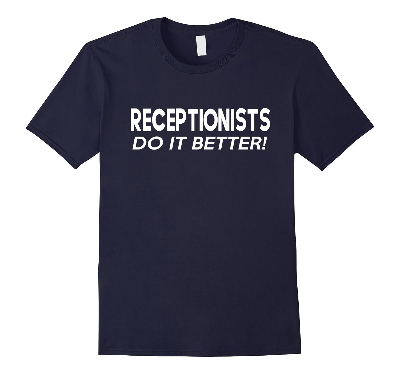 Receptionist Do It Better-Christmas Gift Shirt-PL
