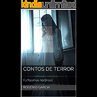 Contos de Terror: Fantasmas no Brasil Casos Reais (Terror nacional Livro 2)
