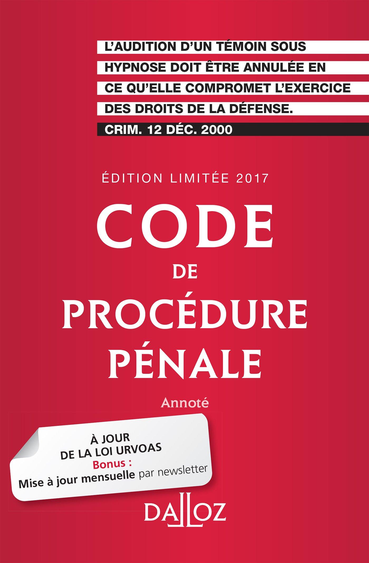 Code de procédure pénale 2017. Édition limitée – 58e éd.