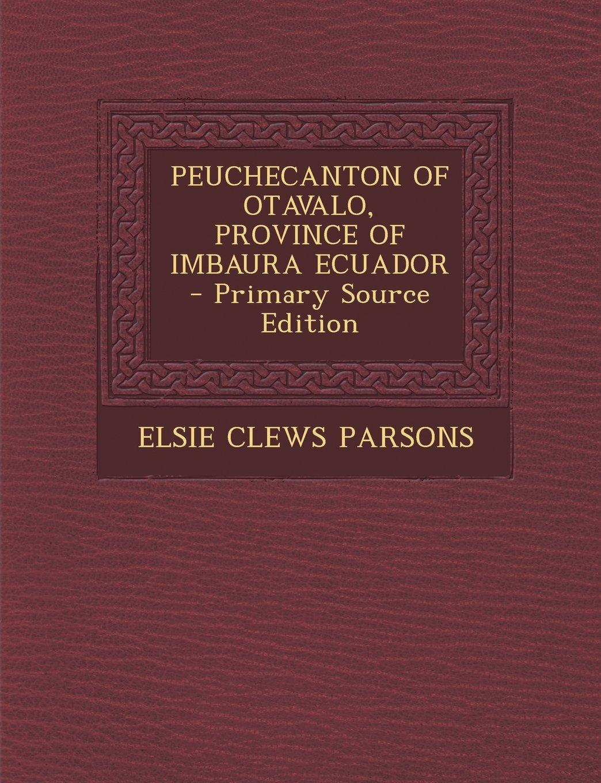 PEUCHECANTON OF OTAVALO, PROVINCE OF IMBAURA ECUADOR - Primary Source Edition