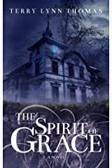 The Spirit of Grace: Book One of the Sarah Bennett Mysteries Kindle Edition