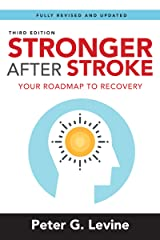 Stronger After Stroke, Third Edition: Your Roadmap to Recovery Paperback