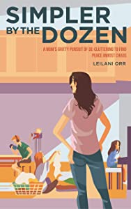 Free Simpler by the Dozen: A Mom's Gritty...