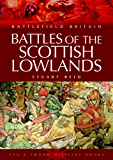 Battles of the Scottish Lowlands: Battlefield Scotland (Battlefield Britain)
