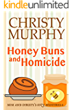 Honey Buns and Homicide: A Funny Culinary Cozy Mystery (Mom and Christy's Cozy Mysteries Book 6)