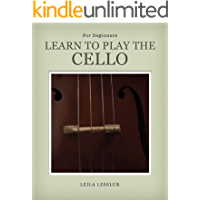 Learn to Play the Cello (English Edition)