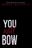 You Will Bow (Rules of Bennett Book 2)