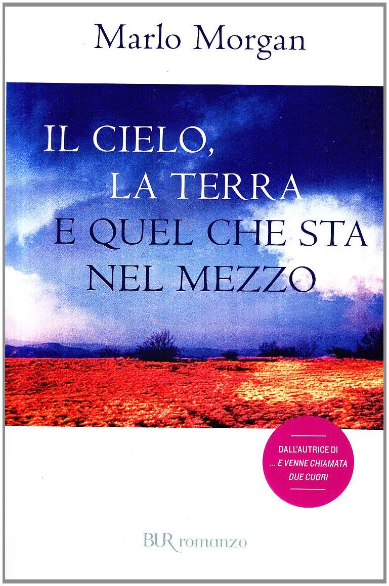 Read Online Il cielo, la terra e quel che sta nel mezzo PDF ePub fb2 book
