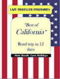 """Lazy Tourist Itineraries: """"Best of California"""" Road trip in 12 days"""