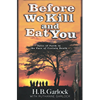 Before We Kill And Eat You: Tales of Faith in the Face of Certain Death (English Edition)
