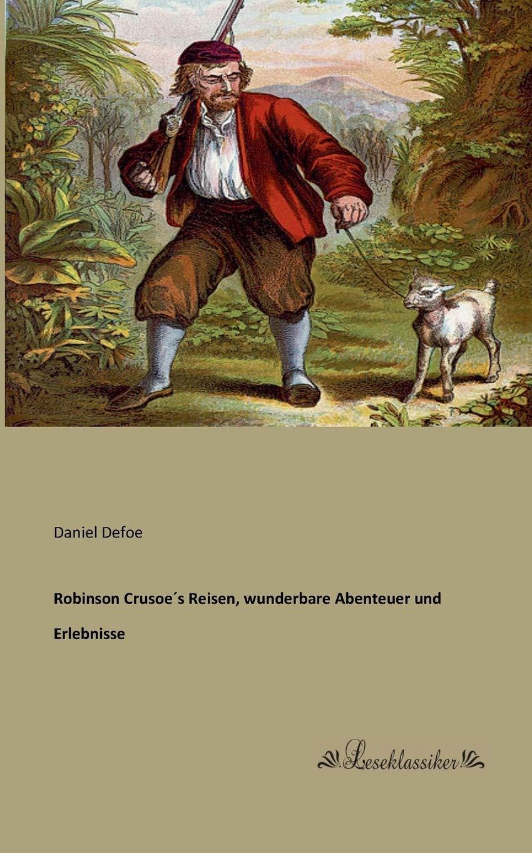 Robinson Crusoe's Reisen, wunderbare Abenteuer und