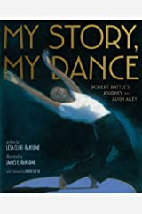 My Story, My Dance: Robert Battle's Journey to Alvin Ailey Kindle Edition