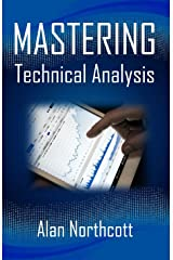 Mastering Technical Analysis: Smarter, Simpler Ways to Trade the Markets Kindle Edition