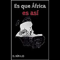 Es que África es así