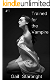 Trained for the Vampire #1: Part One