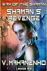 Shaman's Revenge (The Way of the Shaman: Book #6) LitRPG Series Kindle Edition