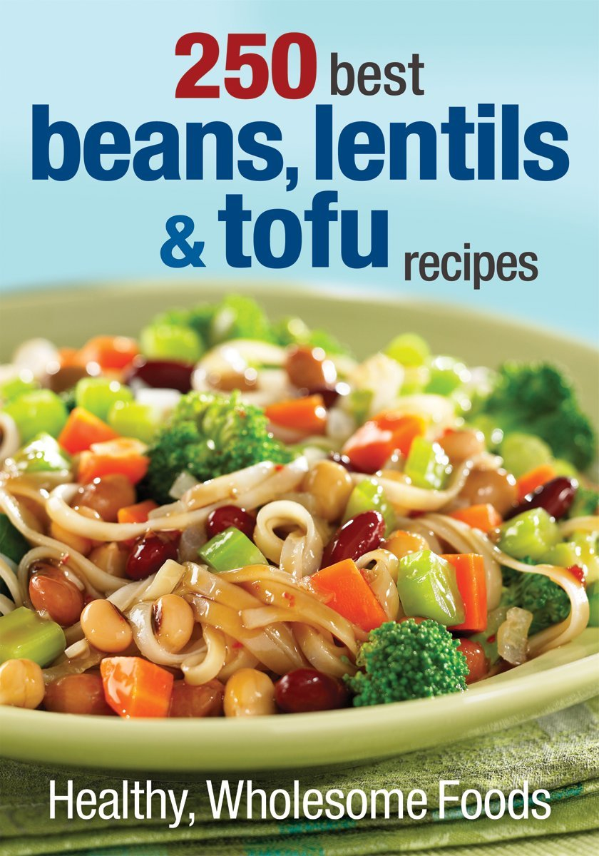 250 best beans lentils and tofu recipes healthy wholesome foods 250 best beans lentils and tofu recipes healthy wholesome foods judith finlayson 9780778804161 amazon books forumfinder Choice Image
