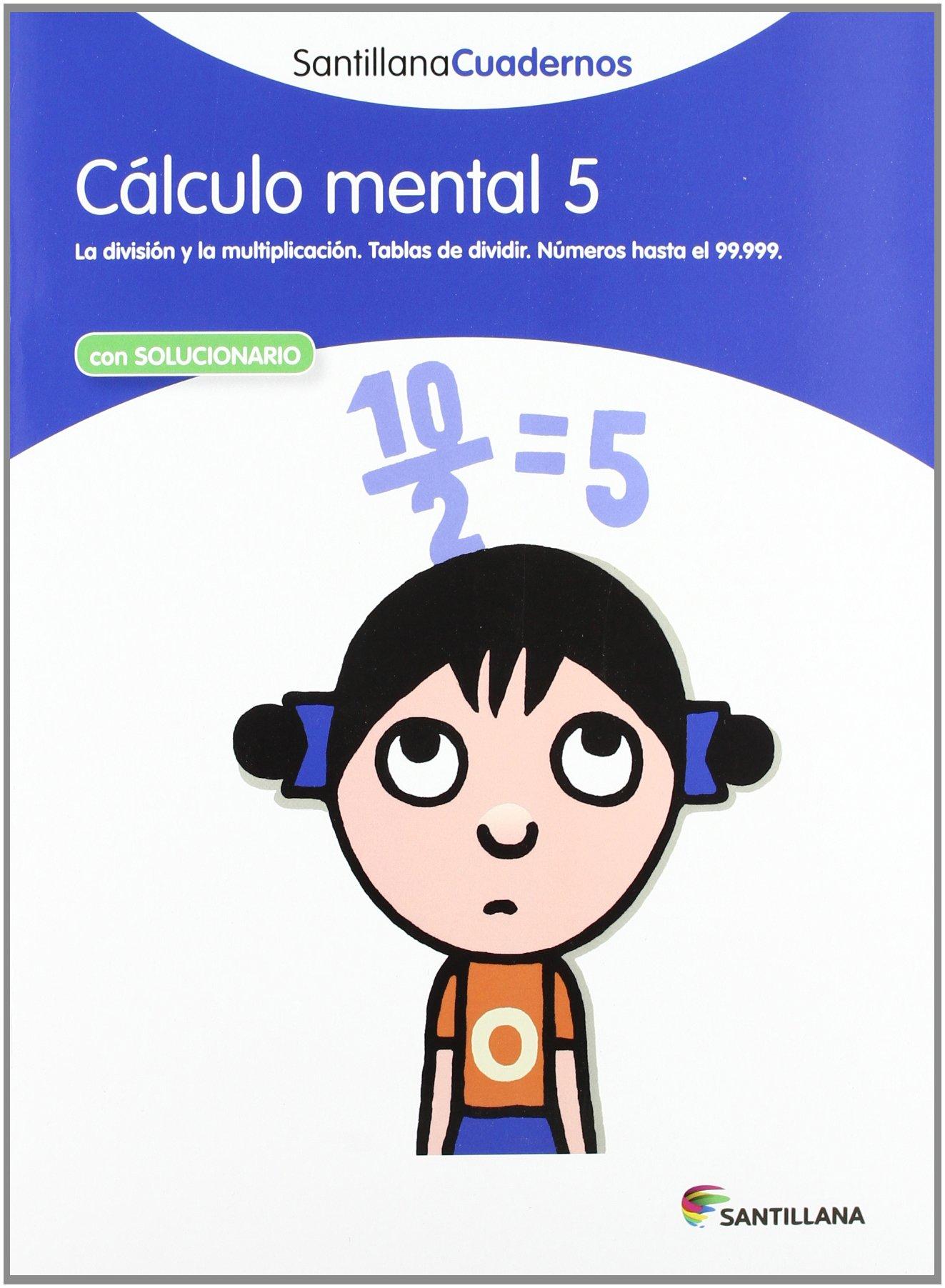 CÁLCULO MENTAL 5 SANTILLANA CUADERNOS - 9788468012414: Amazon.es: Vv.Aa.:  Libros