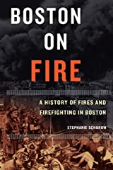 Boston on Fire: A History of Fires and Firefighting in Boston Paperback