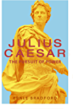 Julius Caesar: The Pursuit of Power
