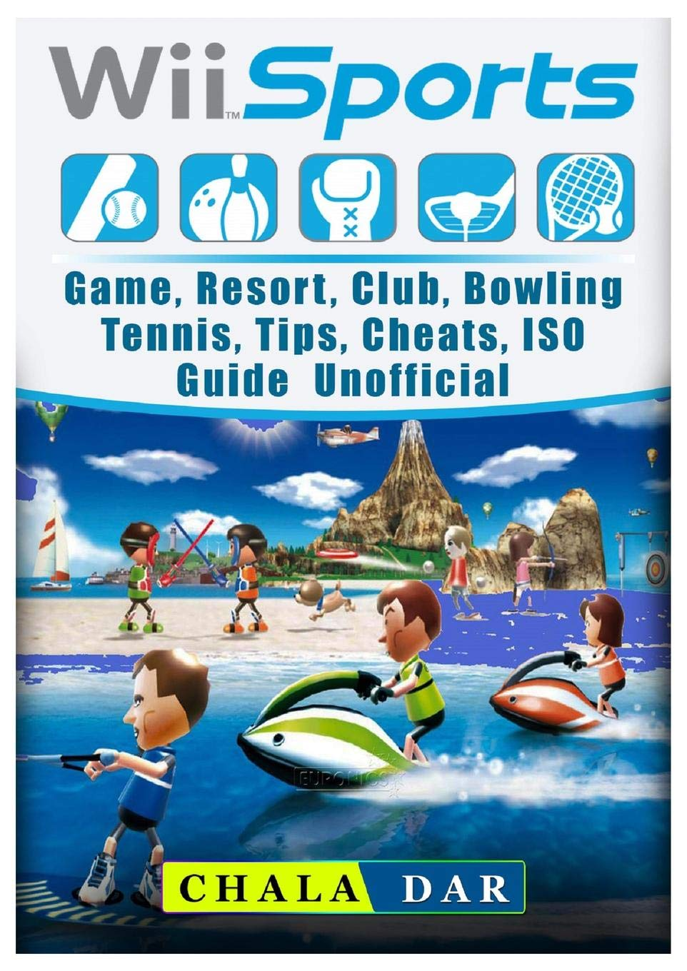 Wii Sports Game, Resort, Club, Bowling, Tennis, Tips, Cheats, Iso, Guide  Unofficial: Chala Dar: 9781985760745: Amazon.com: Books
