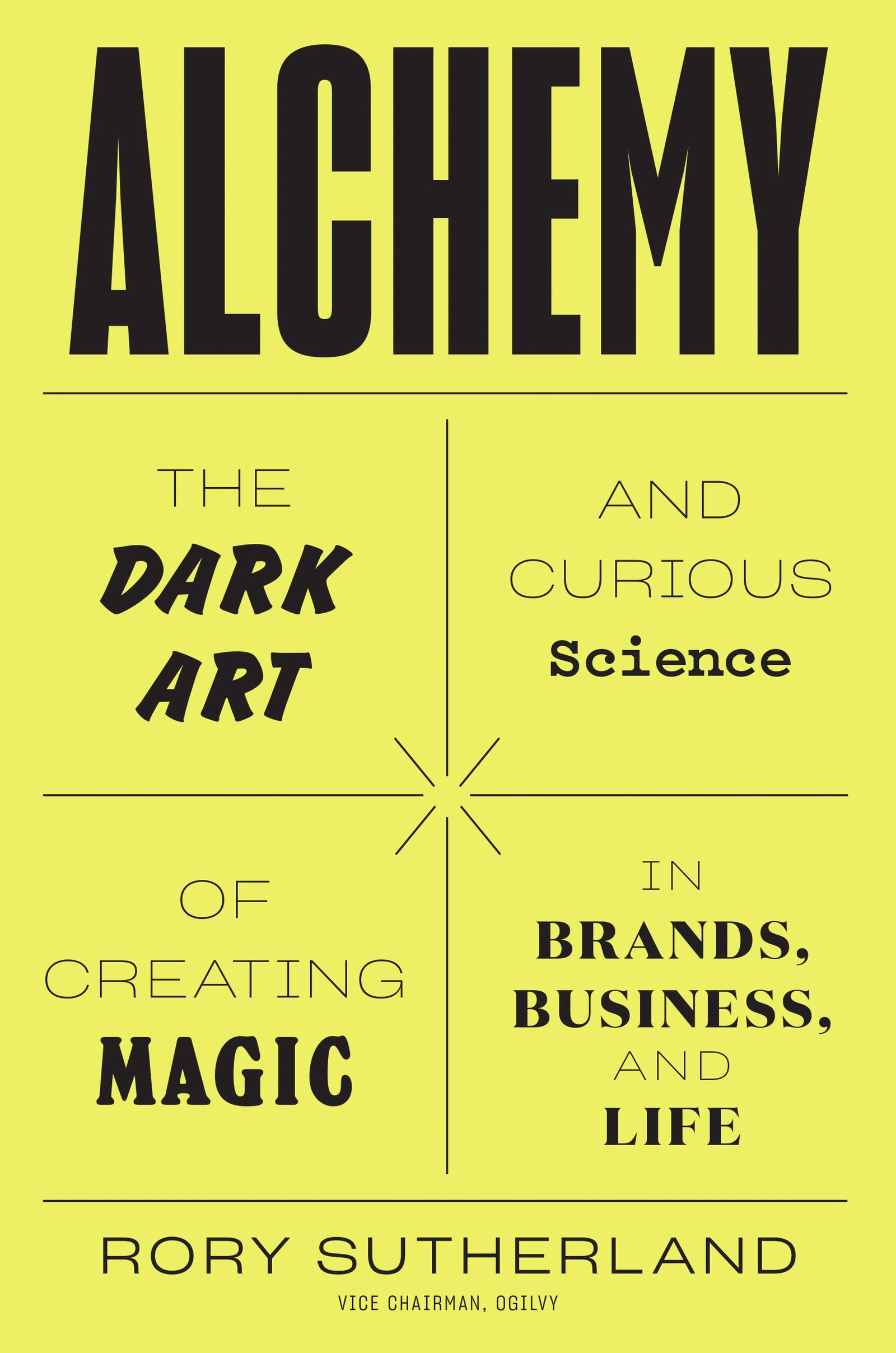 Alchemy: The Dark Art and Curious Science of Creating Magic in Brands - Sutherland, Rory - Amazon.de: Bücher