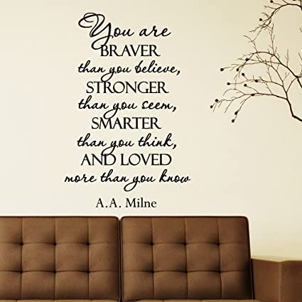 Amazoncom Wall Decal Quote You Are Braver Than You Believe