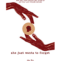 She Just Wants to Forget (What She Felt Book 2)