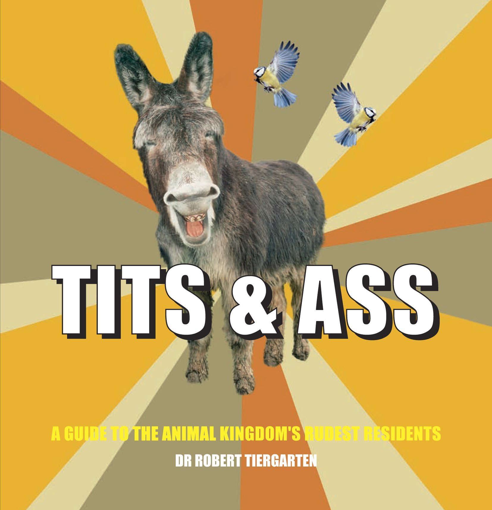 Download Tits & Ass: A guide to the animal kingdom's rudest residents ebook