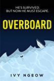 Overboard: An unputdownable and intelligent psychological suspense thriller with twists