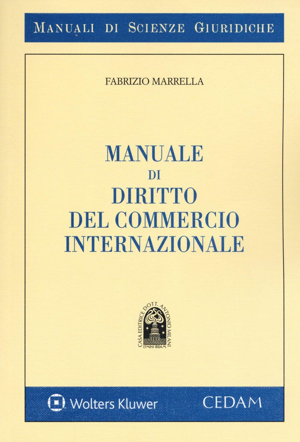 Manuale di diritto del commercio internazionale Copertina flessibile – 4 set 2017 Fabrizio Marrella CEDAM 8813362935