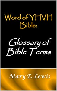 Word of YHVH Bible: Glossary of Bible Terms