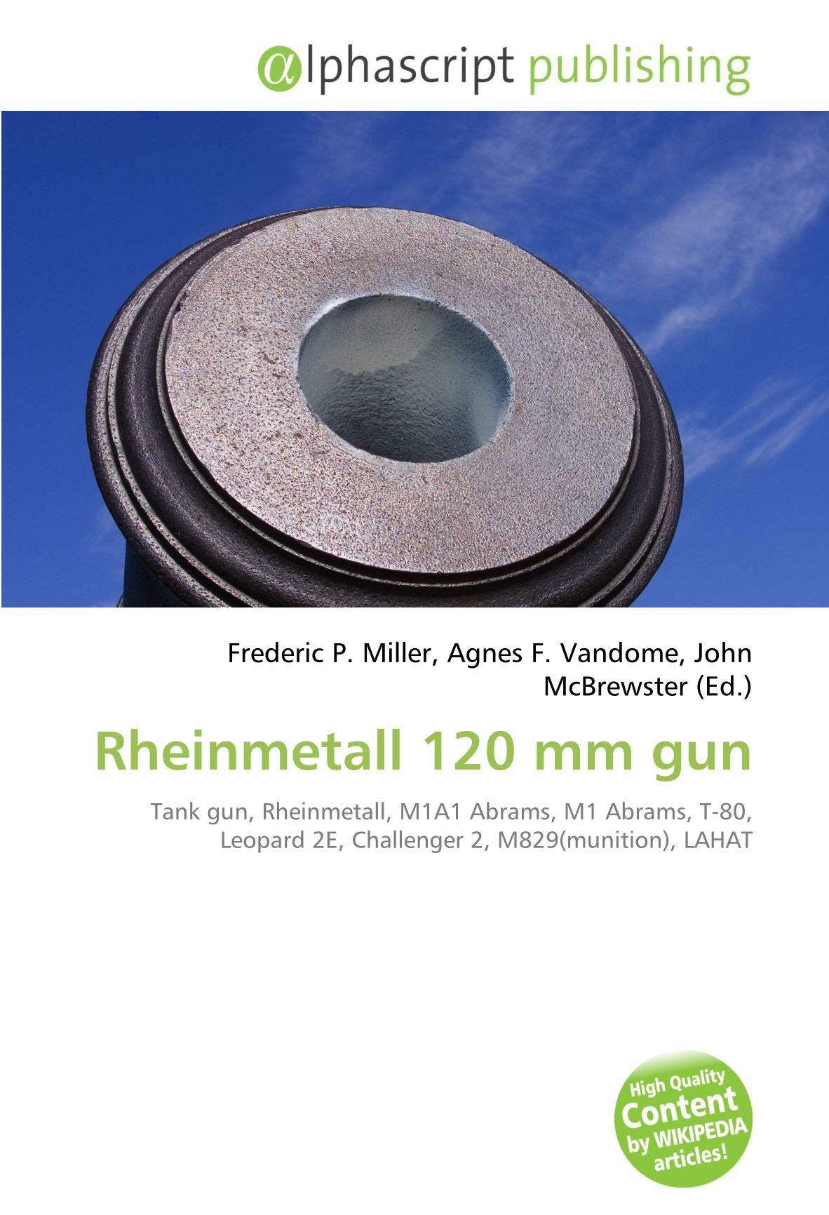 Rheinmetall 120 MM Gun: Amazon.es: Frederic P Miller, Agnes F Vandome, John McBrewster: Libros en idiomas extranjeros