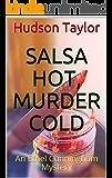 Salsa Hot, Murder Cold: An Ethel Cunningham Mystery (Ethel Cunningham Mysteries Book 6)