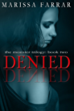 Denied (The Monster Trilogy Book 2)