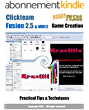 Clickteam Fusion 2.5 & MMF2 Game Creation Practical Tips & Techniques (English Edition)